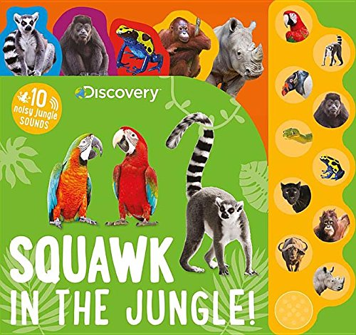 Discovery Squawk in the Jungle!: 10 Noisy Jungle (Big Squeak Elephant)