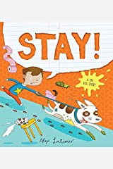 Stay!: A Top Dog Story Hardcover