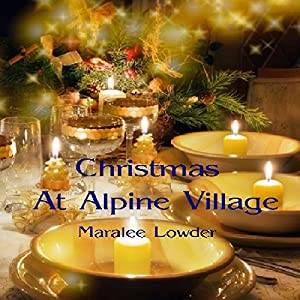 Christmas at Alpine Village Audiobook