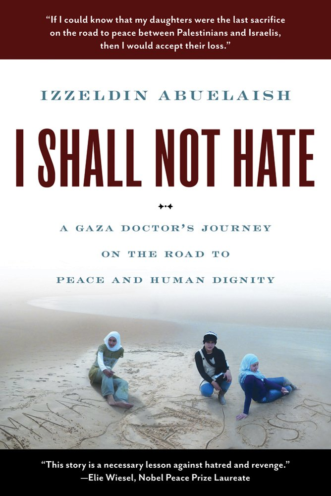 Download I Shall Not Hate: A Gaza Doctor's Journey on the Road to Peace and Human Dignity pdf