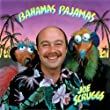 Bahamas Pajamas ~ Joe Scruggs