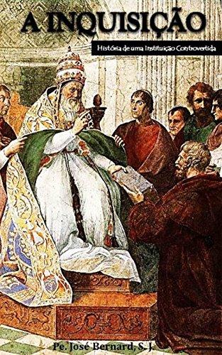 A Inquisição: História de uma Instituição Controvertida