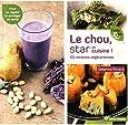 Le chou, star en cuisine ! : 60 recettes végétariennes