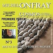 Cosmos (Brève encyclopédie du monde 3.1): L'animal, le cosmos | Michel Onfray
