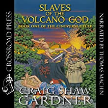Slaves of the Volcano God: The Cineverse Cycle, Book 1 Audiobook by Craig Shaw Gardner Narrated by Thomas Machin