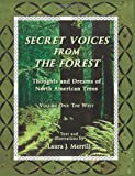 Secret Voices from the Forest, Laura J Merrill, 0984829903