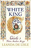 White King: Charles I – Traitor, Murderer, Martyr