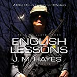 English Lessons: A Mad Dog & Englishman Mystery | J. M. Hayes