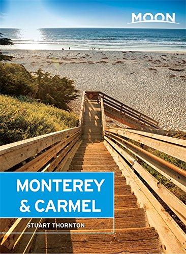 Moon Monterey & Carmel: Including Santa Cruz & Big Sur (Moon (Big Sur Collection)