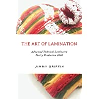 The Art of Lamination: Advanced Technical Laminated Pastry Production 2020