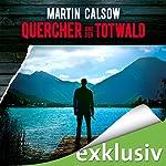 Quercher und der Totwald (Querchers dritter Fall) | Martin Calsow