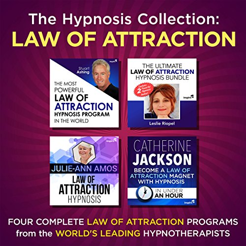 The Hypnosis Collection – Law of Attraction: Four Complete Life-Changing Hypnosis Programs for Manifesting Mastery