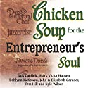 Chicken Soup for Entrepreneur's Soul: Advice and Inspiration for Fulfilling Dreams Audiobook by Jack Canfield, Mark Victor Hansen Narrated by Alan Robertson