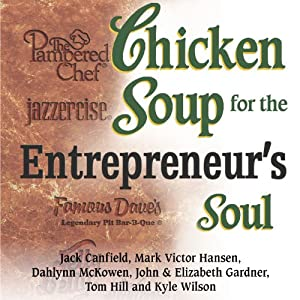 Chicken Soup for Entrepreneur's Soul: Advice and Inspiration for Fulfilling Dreams Audiobook