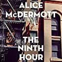 The Ninth Hour Audiobook by Alice McDermott Narrated by Ash Rizi