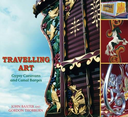 Gypsy Wagon - Travelling Art: Gypsy Caravans and Canal Barges