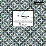 Erzählungen: Die Fürstin / Grischa / Der Student / Rothschilds Geige / Seelchen / Der Roman einer Baßgeige / Drei Skizzen | Anton Tschechow