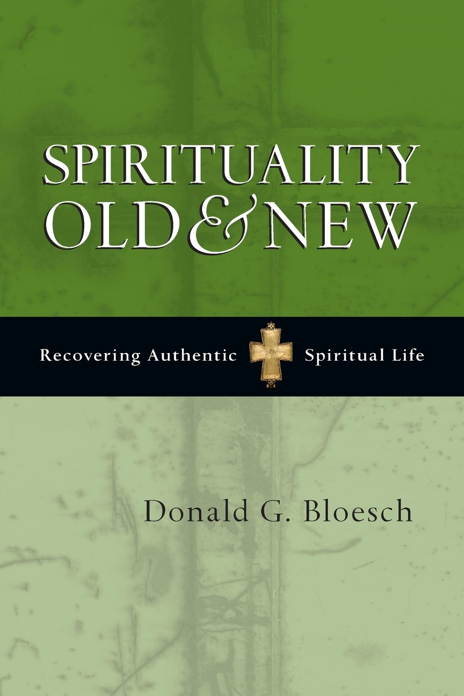 Spirituality Old & New: Recovering Authentic Spiritual Life ebook