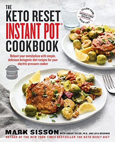 The Keto Reset Instant Pot Cookbook: Reboot Your Metabolism with Simple, Delicious Ketogenic Diet Recipes for Your  Electric Pressure Cooker cover