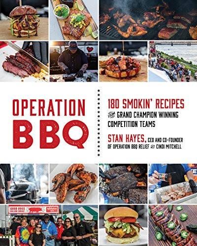 Operation BBQ: 180 Smokin' Recipes from Grand Champion Winning Competition Teams by Stan Hayes, Cindi Mitchell