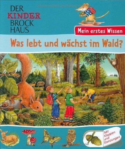 Der Kinder Brockhaus - Mein erstes Wissen Was lebt und wächst im Wald? von Kirsten Preuss (10. März 2006) Gebundene Ausgabe
