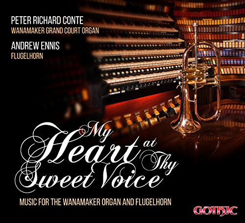 My Heart at thy Sweet Voice - Music for the Wanamaker Organ & Flugelhorn