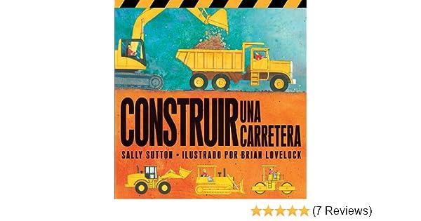 Construir Una Carretera (Construction Crew) (Spanish Edition) - Kindle edition by Sally Sutton, Brian Lovelock. Children Kindle eBooks @ Amazon.com.