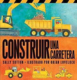 Construir Una Carretera (Spanish Edition) by [Sutton, Sally]