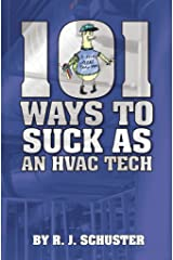 101 Ways To Suck As An HVAC Technician Kindle Edition
