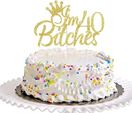 Amazon Com Dill Dall I M 40 Cake Topper 40th Birthday Party Decor Funny Forty Years Old Cake Topper Women S 40th Birthday Party Decorations Gold Toys Games