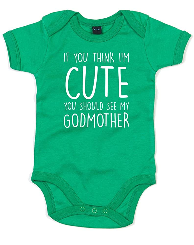 Printed Baby Grow If You Think Im Cute You Should See My Godmother Brand88