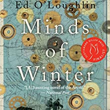 Minds of Winter Audiobook by Ed O'Loughlin Narrated by Bill Webster