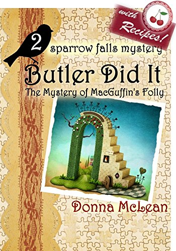 Butler Did It: The Mystery of MacGuffin's Folly a sparrow falls mystery #2