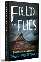 Field of Flies: A terrifying psychological murder thriller Kindle Edition