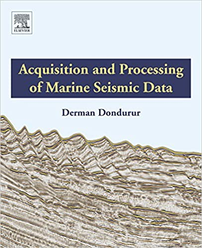 Acquisition and Processing of Marine Seismic Data, Derman Dondurur