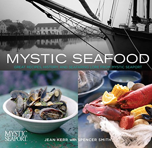 Mystic Seafood: Great Recipes, History, and Seafaring Lore from Mystic Seaport (Best Seafood In Mystic Ct)