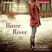 Bitter River: A Bell Elkins Novel, Book 2 | Julia Keller