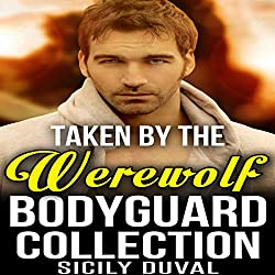 Taken by the Werewolf Bodyguard Collection