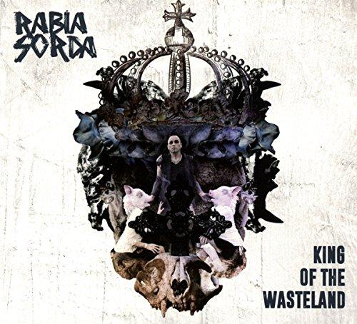 Rabia Sorda-King Of The Wasteland-CDM-FLAC-2016-FWYH Download