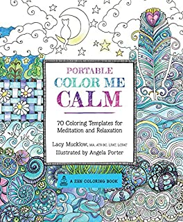 Portable Color Me Calm 70 Coloring Templates For Meditation And Relaxation A Zen