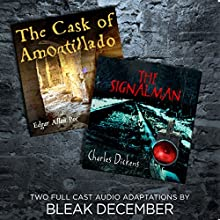 The Signalman and The Cask of Amontillado: A Full-Cast Audio Drama Audiobook by Charles Dickens, Edgar Allan Poe,  Bleak December Narrated by  full cast