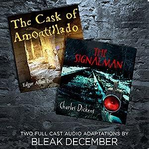 The Signalman and The Cask of Amontillado: A Full-Cast Audio Drama Hörbuch von Charles Dickens, Edgar Allan Poe,  Bleak December Gesprochen von:  full cast
