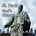 St. Paul: God's Change Agent | John J. Pilch