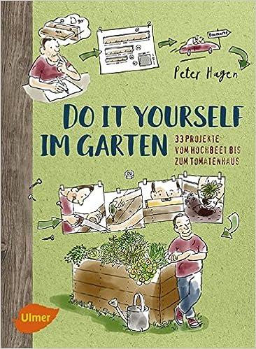Do It Yourself Im Garten 33 Projekte Vom Hochbeet Bis Zum