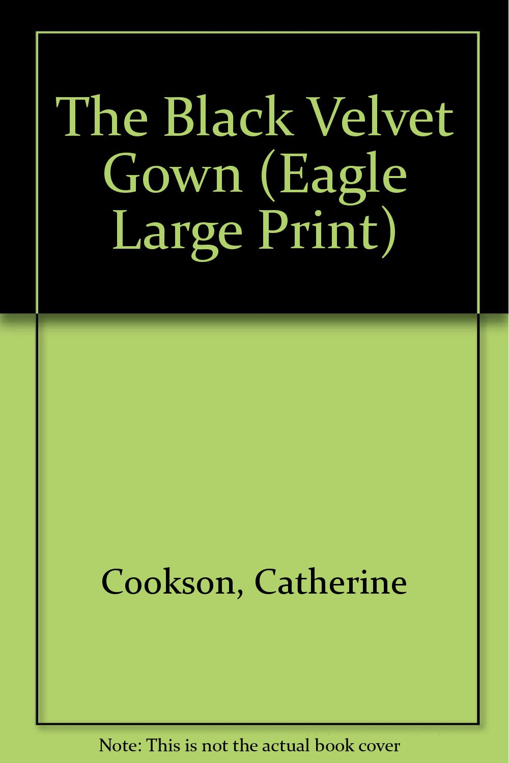 The Black Velvet Gown (Eagle Large Print): Catherine Cookson ...