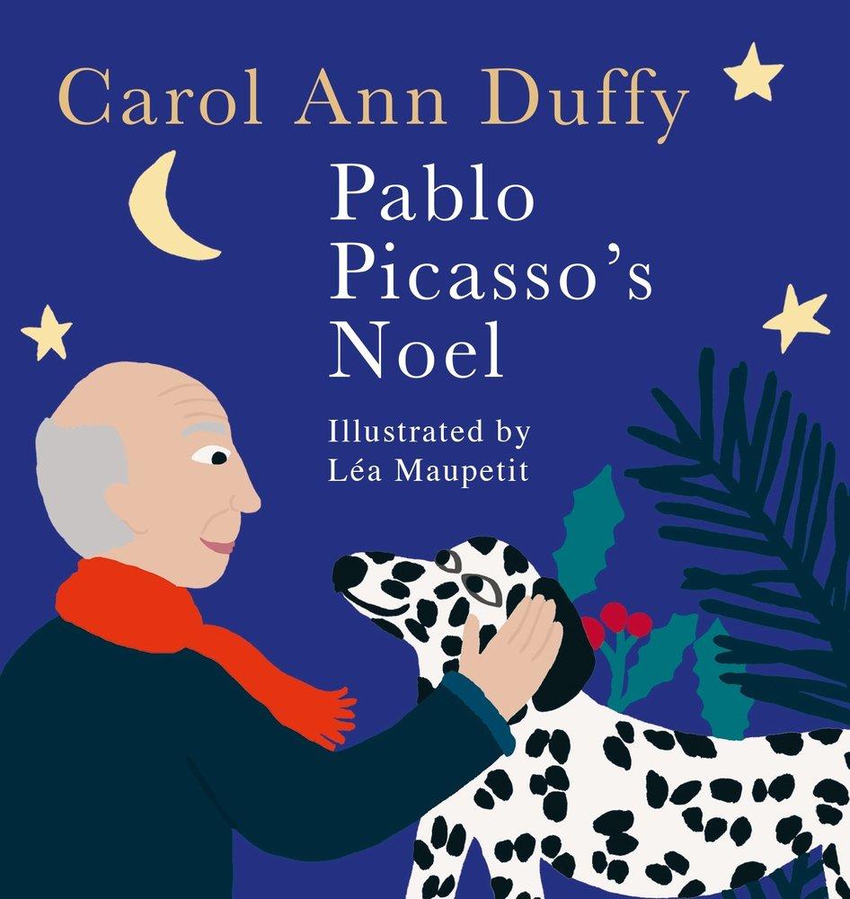 Pablo Picassos Noel Carol Ann Duffy Léa Maupetit