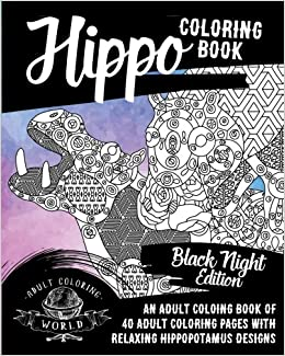 Amazon Hippo Coloring Book An Adult Of 40 Pages With Relaxing Hippopotamus Designs Animal Books For Adults