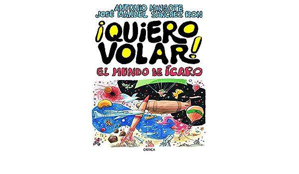 Quiero Volar!: El mundo de Ícaro Fuera de Colección: Amazon ...