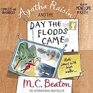 Agatha Raisin and the Day the Floods Came Hörbuch