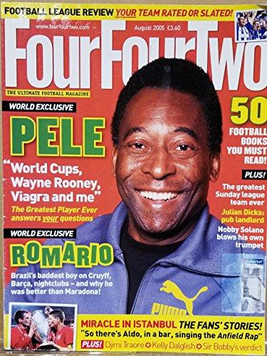 Four-FourTwo : Interview with Soccer Star Pele; 50 Soccer Books You Must Read; The Greatest Sunday League Team Ever; Romario Brazil's Baddest Boy on Cruyff, Barca, (2005 Journal) - Pele Soccer Star